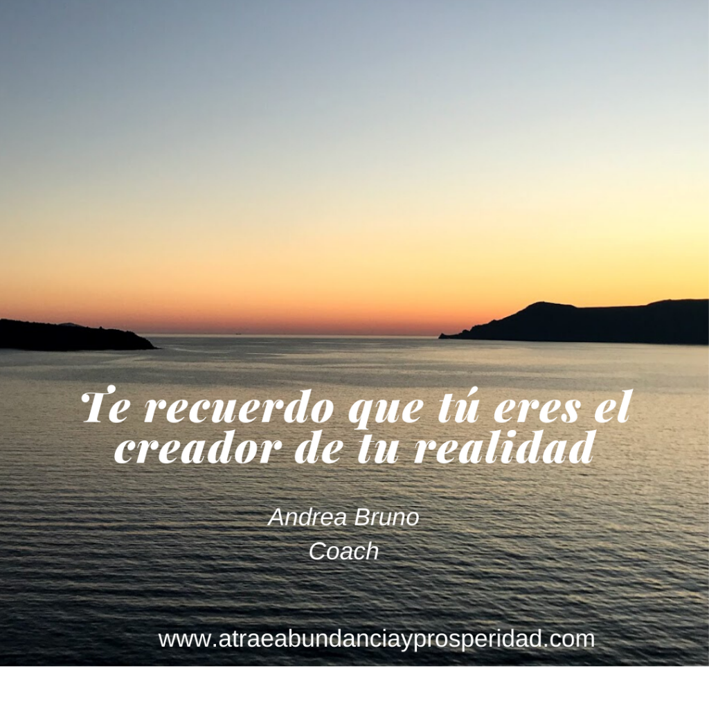 tu creas tu realidad